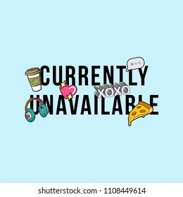 Currently Unavailable Slogan with Patches for Tshirt Graphic Vector Print