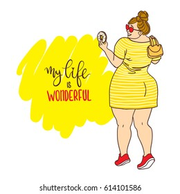 Curvy cartoon girl with donut. Inscription: my life is wonderful. Vector colorful hand drawn background. Plus size concept