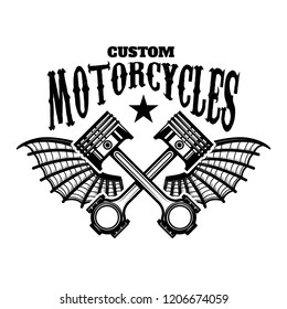 Custom motorcycles. Emblem template with winged pistons. Design element for logo, label, sign, poster, t shirt. Vector illustration