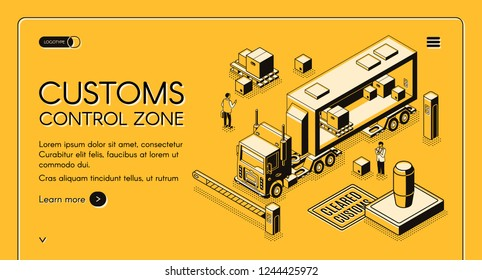 Customs control zone online services isometric vector web banner with customs officers inspecting commercial cargo crossing state border on truck line art illustration. Enforcement agency landing page