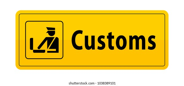 customs yellow road sign