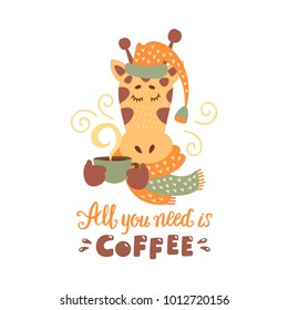 Cute animal with coffee mug vector colorful illustration. Lovely giraffe in hat and scarf with hot drink cup. Sweet cartoon character with hand drawn lettering for stickers and prints