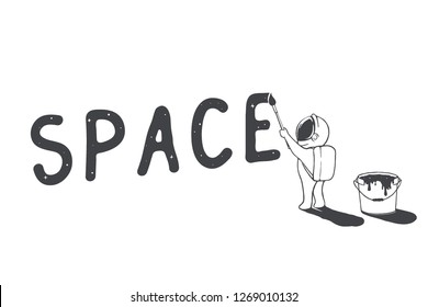 Cute astronaut artist writes the word space by brush .Cosmic design.Vector illustration