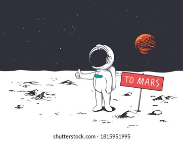Cute astronaut trying to get to Mars by hitchhiking.Spaceman asks hitch a ride.Vector illustration