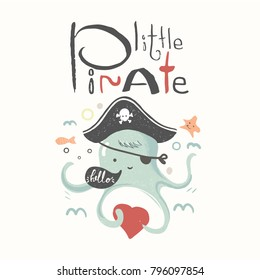 Cute baby octopus  in a  pirate  suit cartoon hand drawn vector illustration. Can be used for baby t-shirt print, fashion print design, kids wear, baby shower celebration greeting and invitation card.