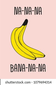 Cute banana fruit with typography slogan, hand drawn letters for t shirt embroidery print, graphic design for tee.