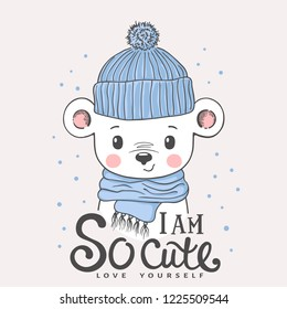 Cute bear face with knitted cap, scarf. Winter time. I am So Cute slogan. Love Yourself. Vector illustration design for t shirt graphics, fashion prints, slogan tees, posters and other uses