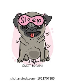 Cute beautiful pug dog with sleeping mask and sweet dreams text