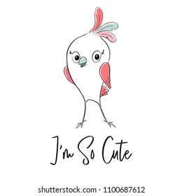 Cute bird cool print. Child vector. Hand draw illustration for t-shirt, kids apparel, nursery decoration and other design. I'm so cute slogan