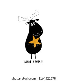 Cute black moose holding a star. Greeting card with inspiring phrase: make a wish.