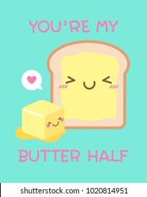 "Cute bread and butter illustration with pun quote ""You're my butter half"" for valentine's day card design"
