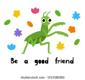 Cute bright mantis. Summer vector postcards. Illustration with funny mantis and motivation inscription . The concept of summer holiday. Image for posters, and cards. Hand draw cartoon insects