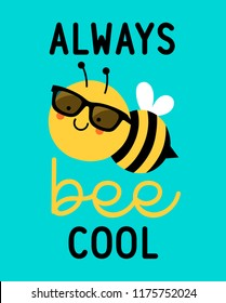 "Cute bumblebee cartoon with text ""Always bee cool"" for greeting card design."