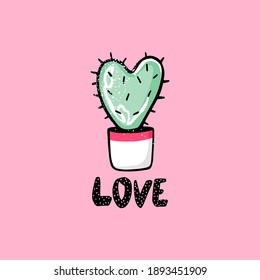 Cute cactus shaped like a heart and love lettering phrase. Vector illustration. Hand drawn Happy Valentines day card. Cartoon style. Ideal for greeting cards, posters or other your love project.