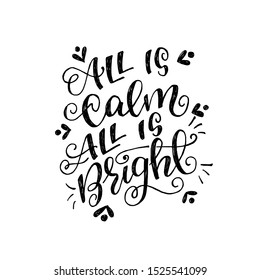 Cute calligraphy inscription All Is Calm All Is Bright decorated with doodle elements. Hand drawn positive lettering phrase for poster, card, website, cover. Handwriting with twirls and curls. Vector