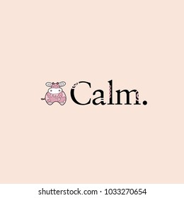 Cute and calm cow next to the word calm vector illustration on a pink background.