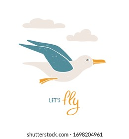 Cute card with colored flying sea gull and Lets fly phrase. Handwritten text. Vector shabby hand drawn illustration