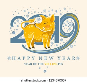 Cute card with a cute yellow pig on the background of 2019 and snowflakes. New Year's design 2019. Happy New Year!
