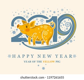 Cute card with a cute yellow pig and snowflakes. New Year's design 2019. Happy New Year!