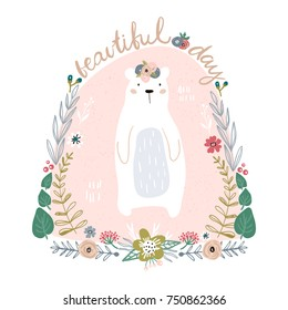 Cute cartoon bear in floral wreath. Beautiful day quote. Childish print for nursery, kids apparel,poster, postcard.