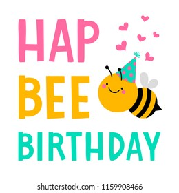 "Cute cartoon bee illustration with text ""Hap bee birthday"" for birthday card design."