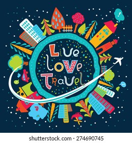 Cute cartoon Earth globe poster with hand-drawn cheerful text in vector. Tourism background. Flying airplane on the background of cities, trees and night sky. Live. Love. Travel.