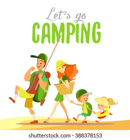 Cute cartoon family going together on camping.Young father with big backpack walking with his wife,little boy and girl. Let's camping poster concept. Vector illustration isolated on white background