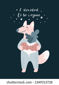 Cute cartoon fox wolf character. I decided to be vegan. Vegetarian. Cartoon character illustration for game, book, t-shirt, card, print, poster and decoration. Vector clipart