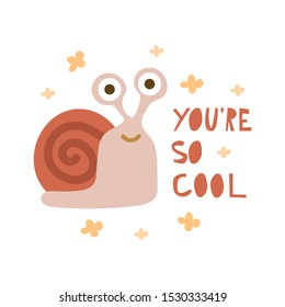 Cute cartoon illustration of a snail. Character snail. Cute vector illustration snail doodle style. Snail with a motivational inscription. You are cool.