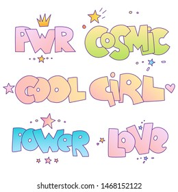 Cute cartoon motivational quotes and lettering for little princess and bad brave girl. Power, cosmic, cool girl and love words isolated on white background. Girl power concept lettering