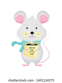 Cute cartoon mouse with cup of coffee or tea. Vector poster for boy or girl baby shower card, birthday card background with words Dream Big Little One.  Vector Illustration