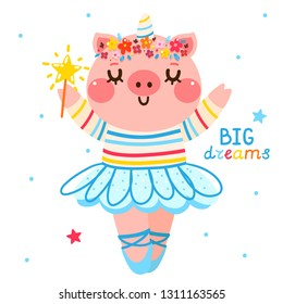 """Cute cartoon pig in a ballerina tutu and unicorn headband. Cartoon character with text """"Big dreams"""" for t-shirt composition, card, party, birthday. Illustration, isolated object, vector."""