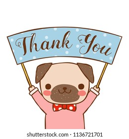 Cute cartoon portrait pug holding a sign with message thank you. Greeting card, postcard, poster. Isolated on white background. Flat design. Colored vector illustration.