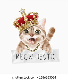 cute cat in crown and golden chain lace holding meow-jestic sign illustration