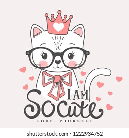 Cute cat girl face with pink crown, glasses, bow. I am So Cute. Love Yourself. Vector illustration design for t shirt graphics, fashion prints, slogan tees, posters and other uses