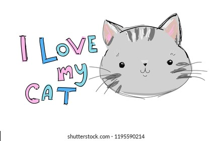 cute cat sketch vector illustration, print design cat, children print on t-shirt, illustration with text  I love my cat.