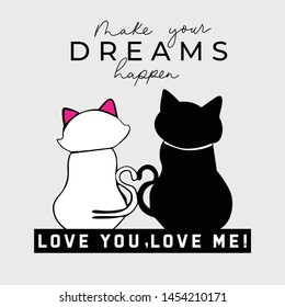 cute cat's love happy black white fashion slogan for T-shirt printing design and various jobs, typography, vector. - Vector
