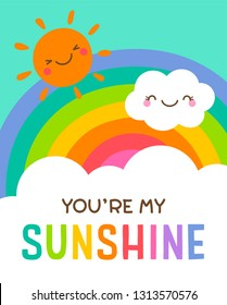 "Cute cloud, sun and rainbow background with text ""You're my sunshine"" for valentine's day card design."