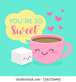 "Cute coffee cup and sugar cube cartoon illustration with text ""You're so sweet"" for valentine's day card design."