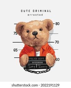 cute criminal slogan with bear doll prisoner holding mugs hot vector illustration