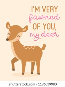 "Cute deer cartoon with text ""I'm very fawned of you, my deer"" for valentine's card design."