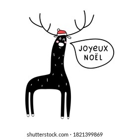 Cute deer with phrase - Joyeux noël it's mean merry christmas in french. Vector illustration for greeting card, stickers, t shirt, posters, flyers design.