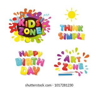 Cute design for kids. Art zone, happy birthday, think simple. Cartoon colorful letters. Vector.