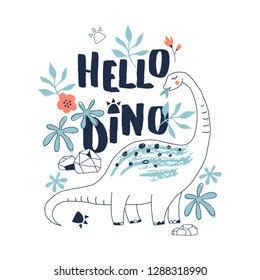 Cute Dinosaur hand drawn summer typographic vector illustration. Hello Dino quote. Perfect for kids t-shirt print, children fashion wear, wall art posters