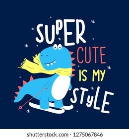 Cute dinosaur print design with slogan. Vector illustration design for fashion fabrics, textile graphics, prints.