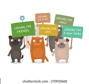 Cute dogs and cats manifesting and holding placards: Looking for a new home, friends, food, love, hugs. Animal rights protection concept. Vector colorful illustration isolated on white
