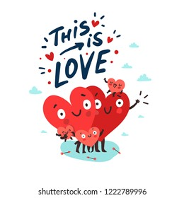 "Cute family, parents with children. Hearts characters as symbols of love and family. ""This is love"" hand drawn lettering. Vector colorful illustration"