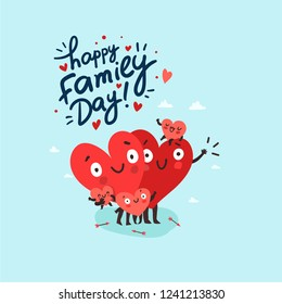 "Cute family, parents with children. Hearts characters as symbols of love and family. ""Happy Family Day"" hand drawn lettering. Vector colorful illustration"