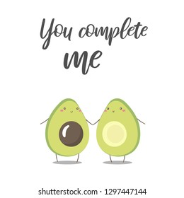 Cute flat style avocado couple in love with you complete me quote. Card, postcard with avocado for wedding, st valentines day