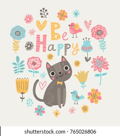 Cute floral background with cat. Card Be happy!